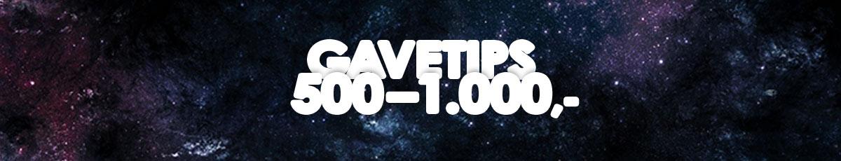 Gavetips mellom 500-1000 kr